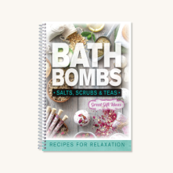 Bath Bombs, Salts, Scrubs & Teas: Recipes for Relaxation (SKU: 2621)