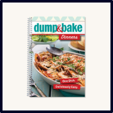 Dump & Bake Dinners Cookbook