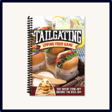 Tailgating: Upping Your Game Cookbook