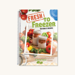 Fresh to Freezer Tasty Ways to Preserve Garden Fresh Foods (SKU: 7098)
